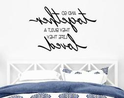 And So Together They Built A Life They Loved Wall Decal Wedd